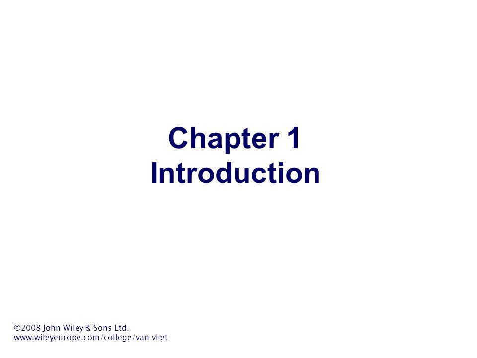 Chapter 1 Introduction ©2008 John Wiley & Sons Ltd. www.wileyeurope.com/college/van vliet