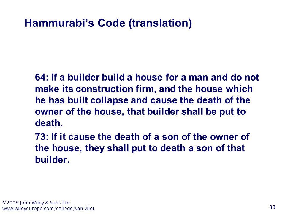 ©2008 John Wiley & Sons Ltd. www.wileyeurope.com/college/van vliet 33 Hammurabi's Code (translation) 64: If a builder build a house for a man and do n