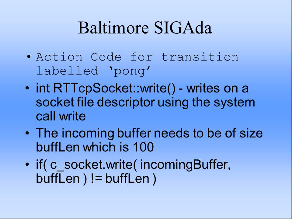 Baltimore SIGAda Action Code for transition labelled 'pong' int RTTcpSocket::write() - writes on a socket file descriptor using the system call write