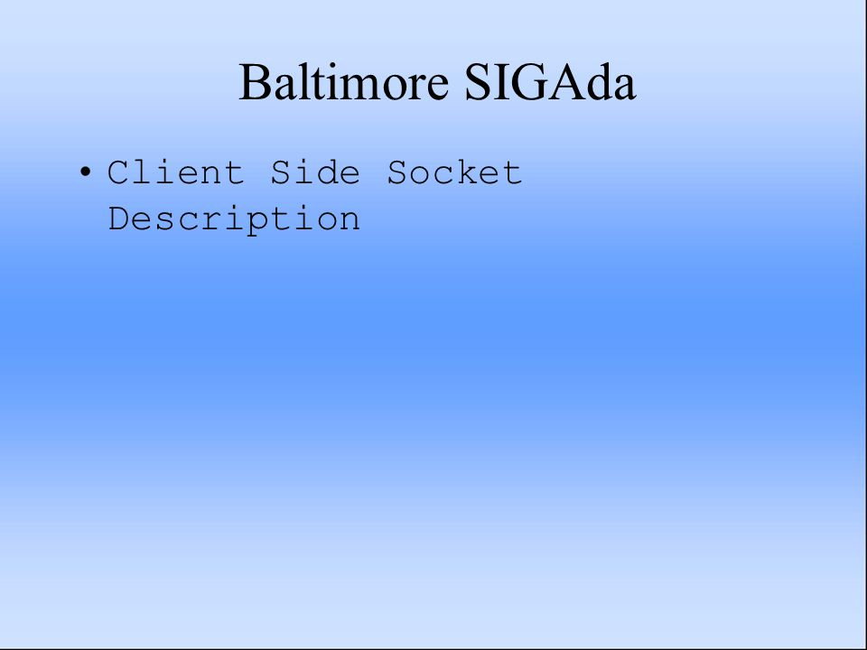 Baltimore SIGAda Client Side Socket Description