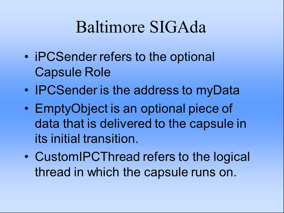 Baltimore SIGAda iPCSender refers to the optional Capsule Role IPCSender is the address to myData EmptyObject is an optional piece of data that is del