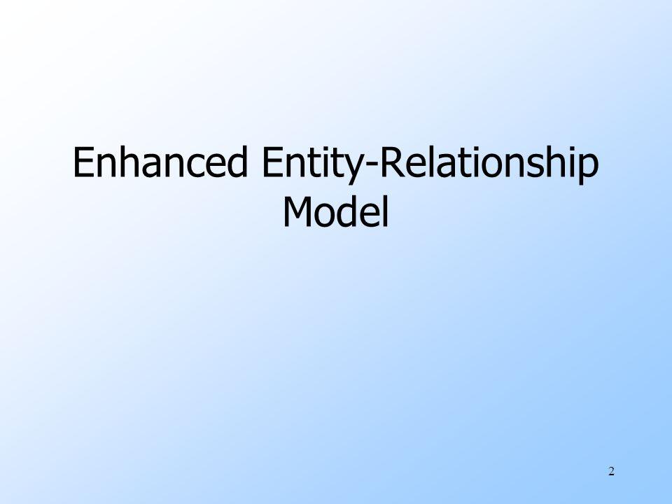 2 Enhanced Entity-Relationship Model