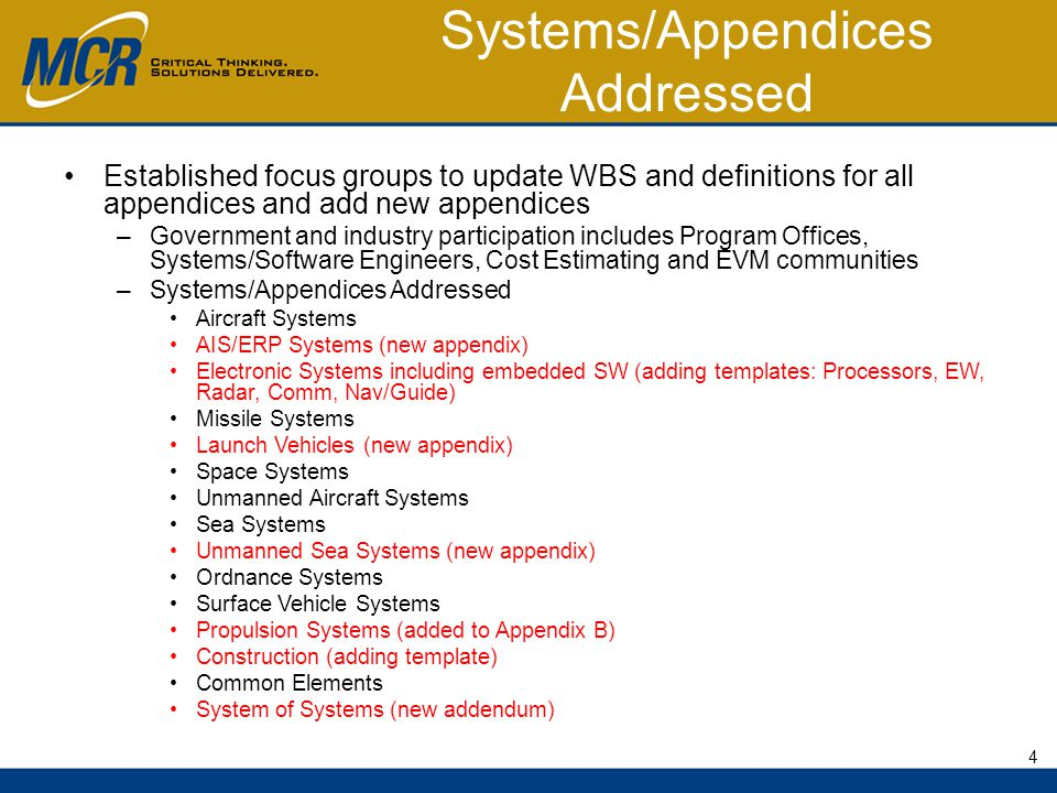 Systems/Appendices Addressed Established focus groups to update WBS and definitions for all appendices and add new appendices –Government and industry