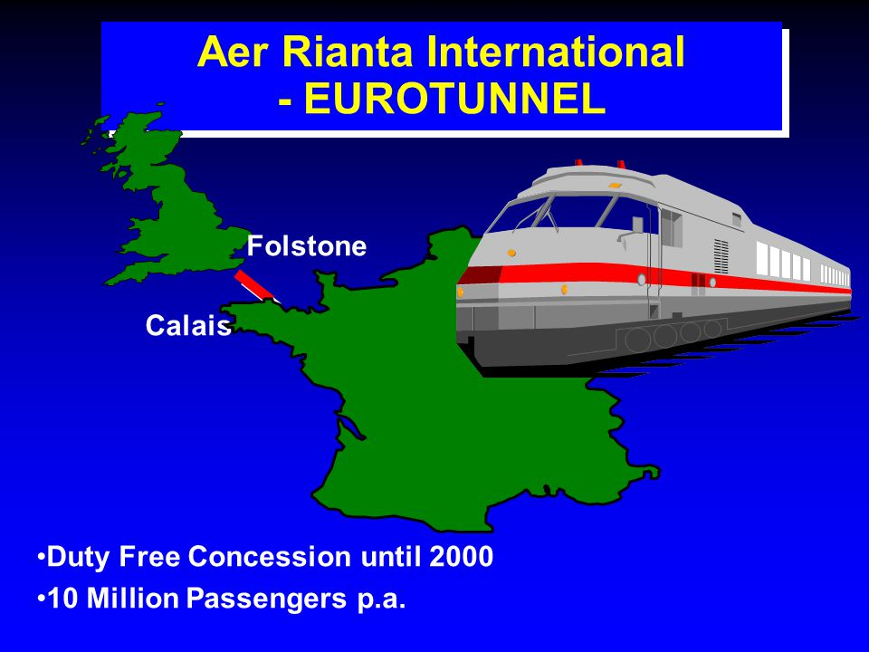 Aer Rianta International - EUROTUNNEL Calais Folstone Duty Free Concession until 2000 10 Million Passengers p.a.