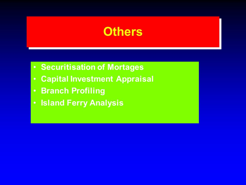 Others Securitisation of Mortages Capital Investment Appraisal Branch Profiling Island Ferry Analysis
