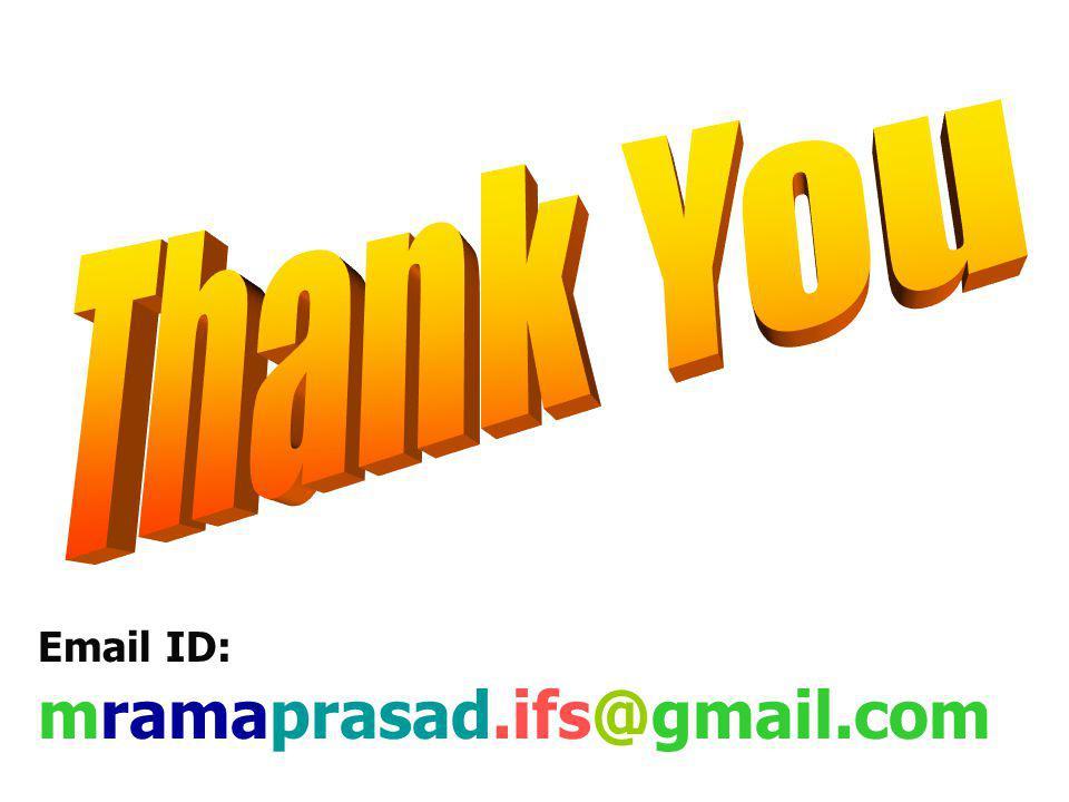 Email ID: mramaprasad.ifs@gmail.com