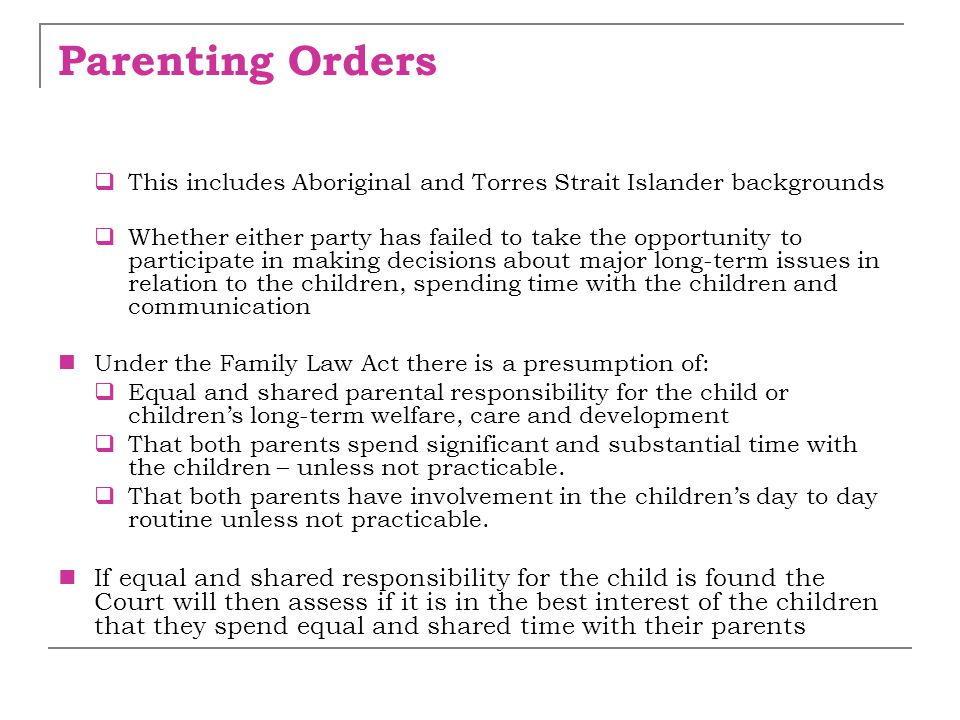 Parenting Orders  This includes Aboriginal and Torres Strait Islander backgrounds  Whether either party has failed to take the opportunity to partic
