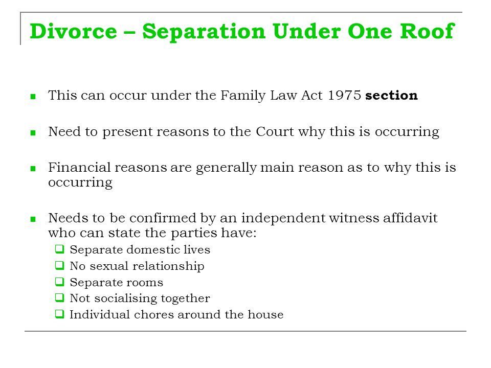 Divorce – Resuming Cohabitation If the parties to a divorce resume cohabitation on one occasion but within a period of 3 months they separate again and have thereafter lived separately and apart, these time periods may be calculated together for the purposes of 12 months separation.