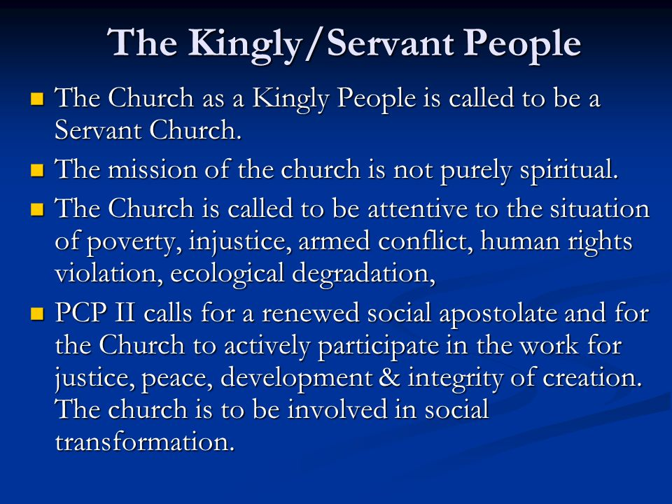 The Kingly/Servant People The Church as a Kingly People is called to be a Servant Church.