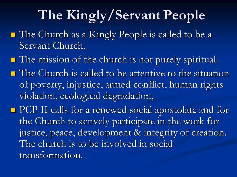 The Kingly/Servant People The Church as a Kingly People is called to be a Servant Church. The Church as a Kingly People is called to be a Servant Chur