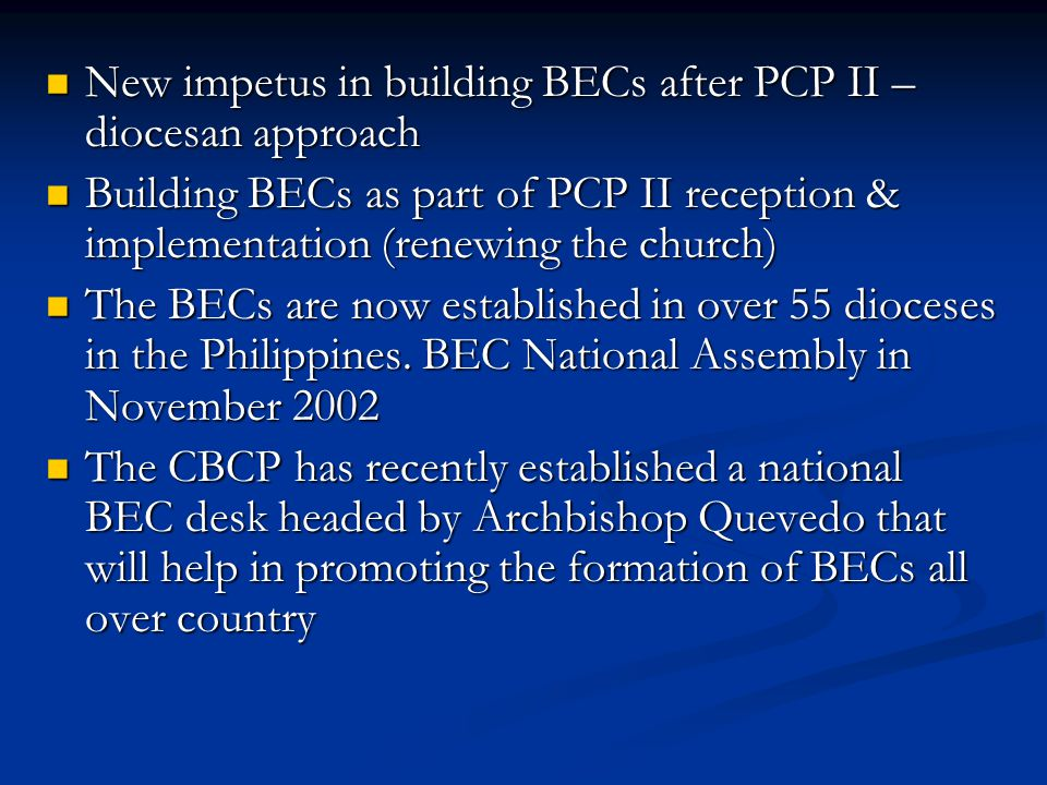 New impetus in building BECs after PCP II – diocesan approach New impetus in building BECs after PCP II – diocesan approach Building BECs as part of P
