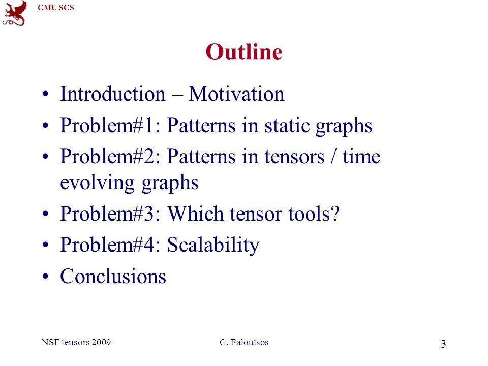 CMU SCS NSF tensors 2009C.Faloutsos 94 How to generate realistic tensors.