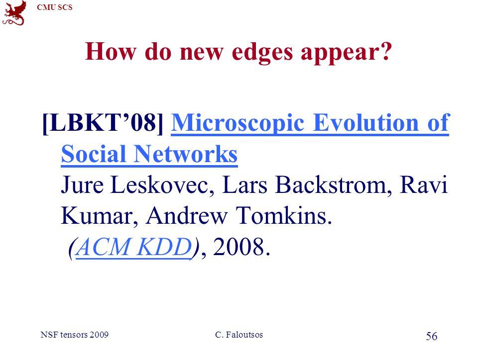 CMU SCS NSF tensors 2009C. Faloutsos 56 How do new edges appear.