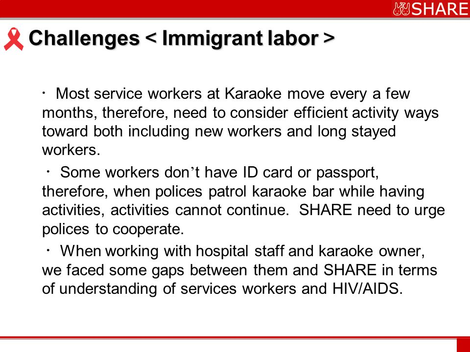 www.***.com Challenges < Immigrant labor > ・ Most service workers at Karaoke move every a few months, therefore, need to consider efficient activity w