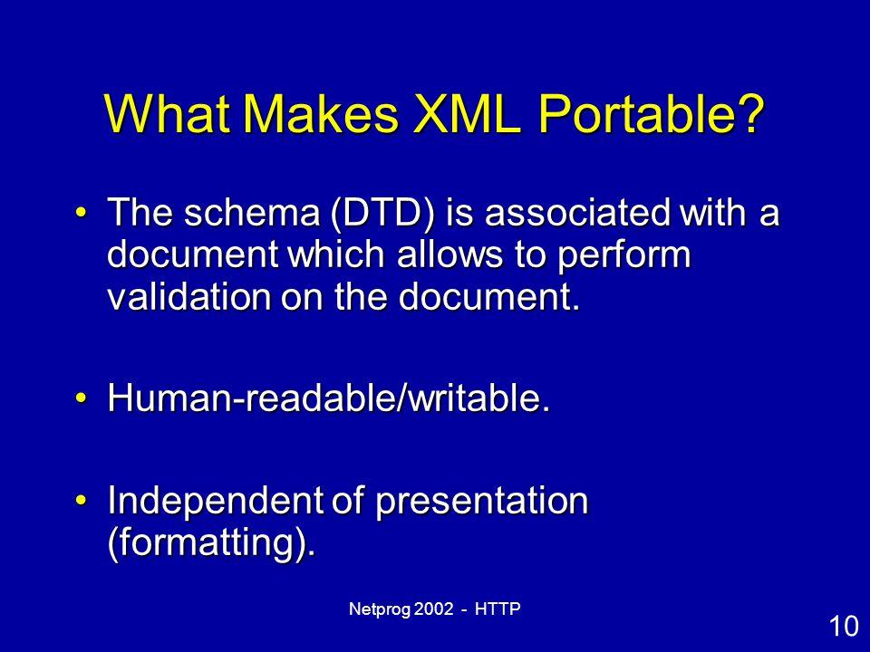 10 Netprog 2002 - HTTP What Makes XML Portable.