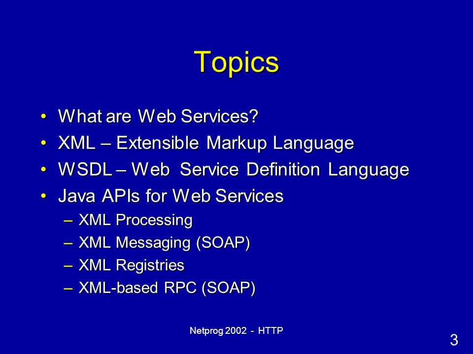 3 Netprog 2002 - HTTP Topics What are Web Services What are Web Services.