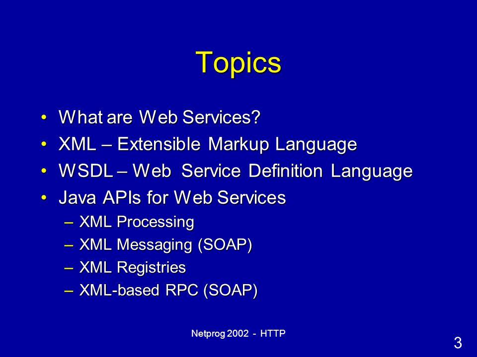 24 Netprog 2002 - HTTP JAX-RPC -- SOAP JAX-RPC hides this complexity from the application developer.JAX-RPC hides this complexity from the application developer.