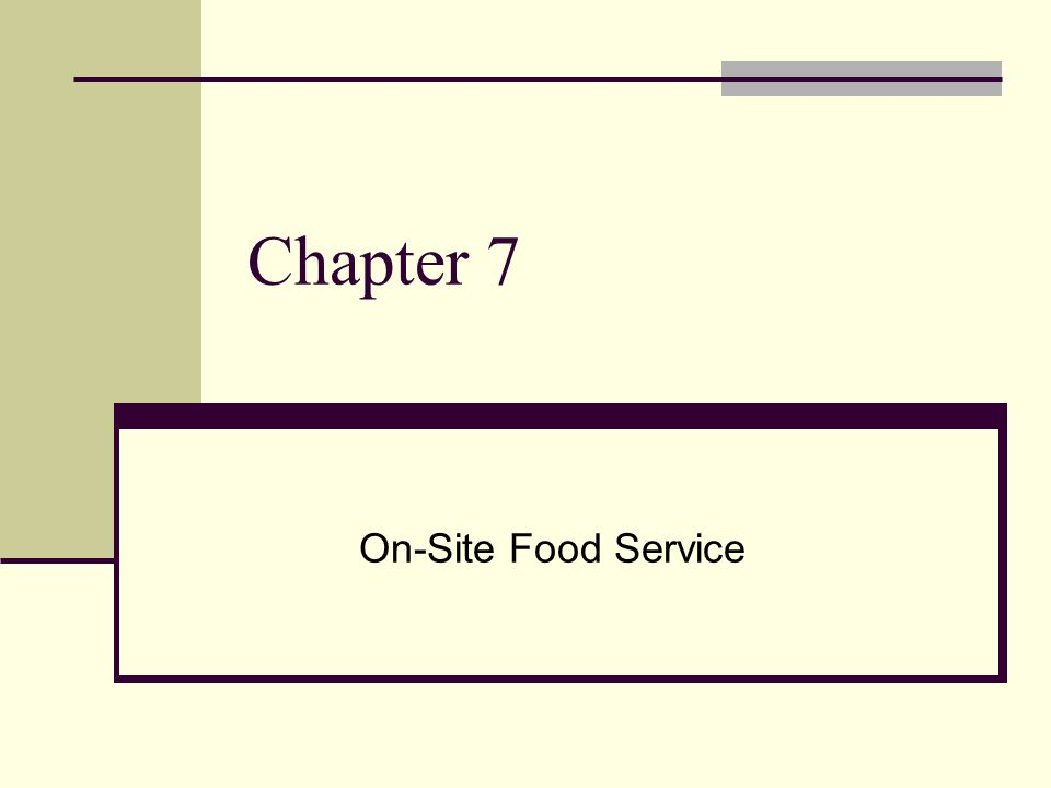 Chapter 7 On-Site Food Service