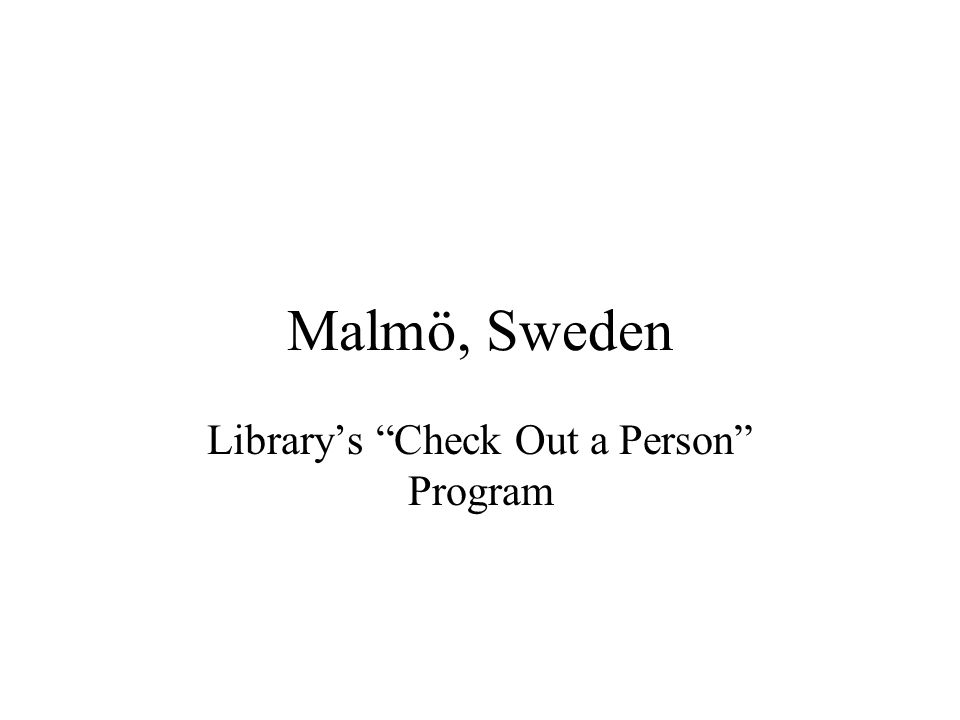 Malmö, Sweden Library's Check Out a Person Program