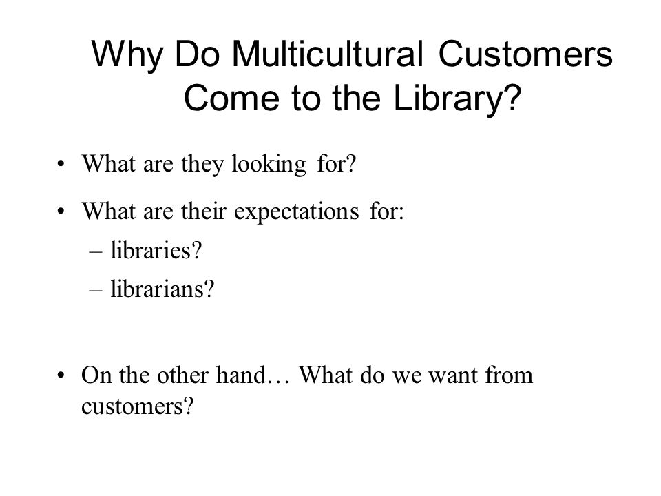 Why Do Multicultural Customers Come to the Library.