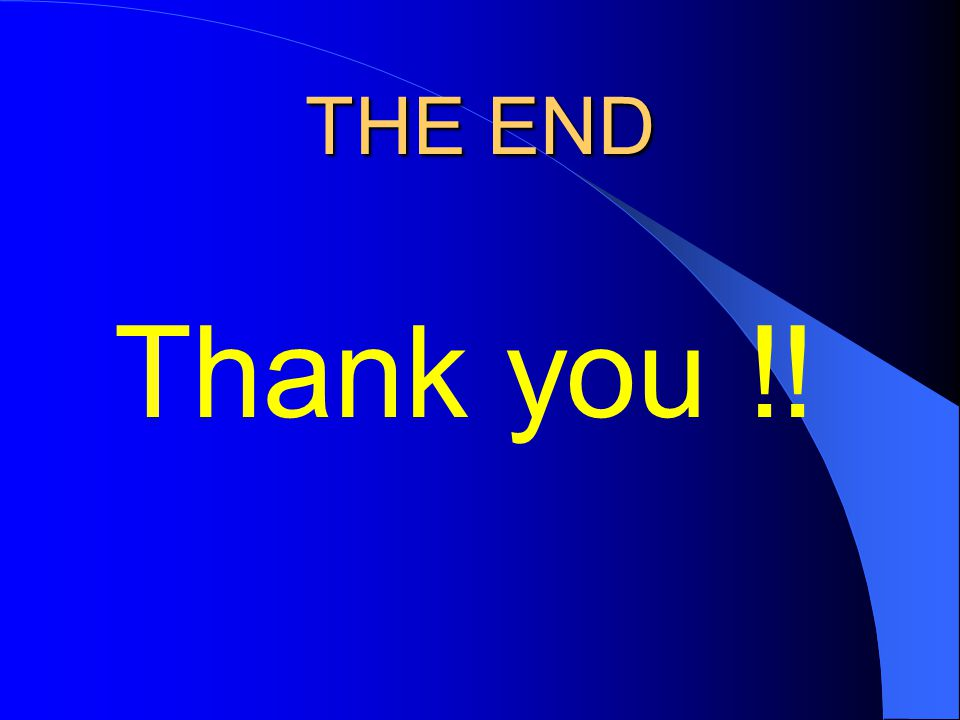 THE END Thank you !!