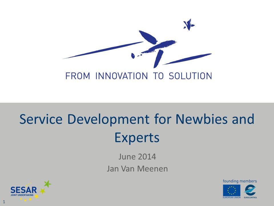 June 2014 Jan Van Meenen 1 Service Development for Newbies and Experts