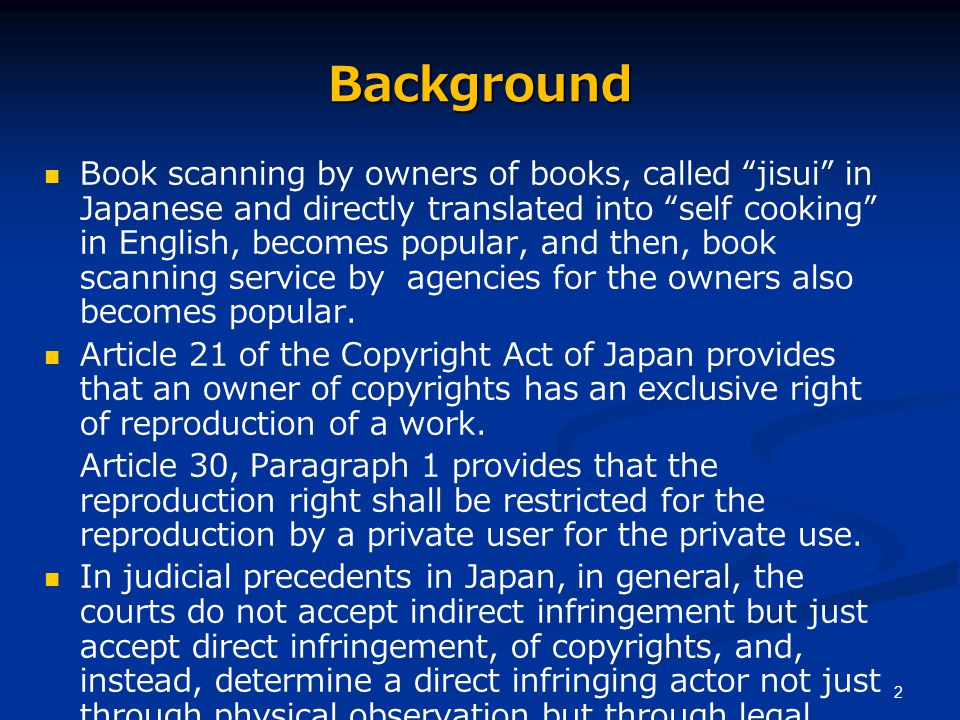 2 Background Book scanning by owners of books, called jisui in Japanese and directly translated into self cooking in English, becomes popular, and then, book scanning service by agencies for the owners also becomes popular.