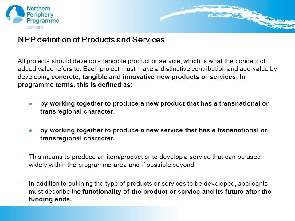 NPP widening the definition of Products and Services The definition of products and services will be widened for the Sixth Call.