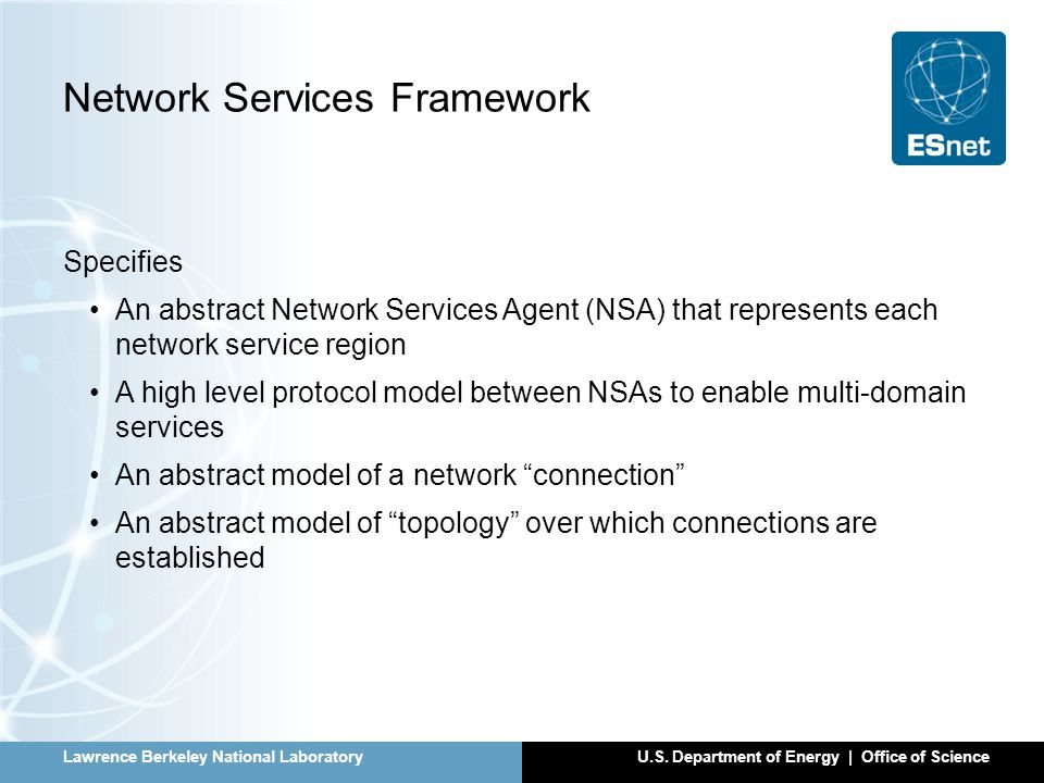Lawrence Berkeley National LaboratoryU.S. Department of Energy | Office of Science Network Services Framework Specifies An abstract Network Services A