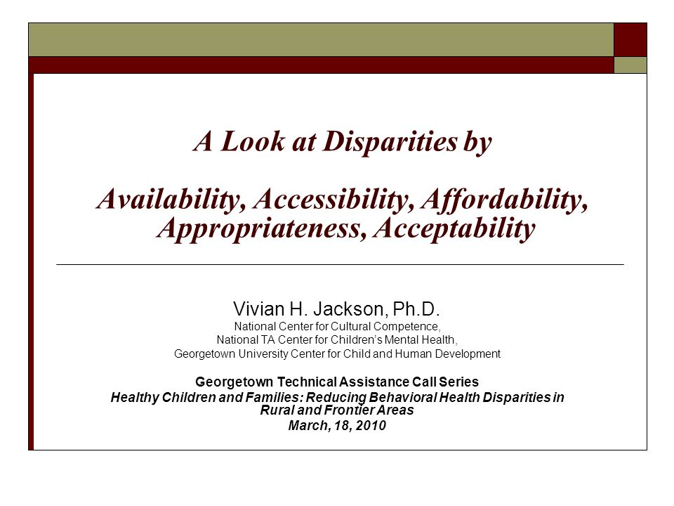 A Look at Disparities by Availability, Accessibility, Affordability, Appropriateness, Acceptability Vivian H.