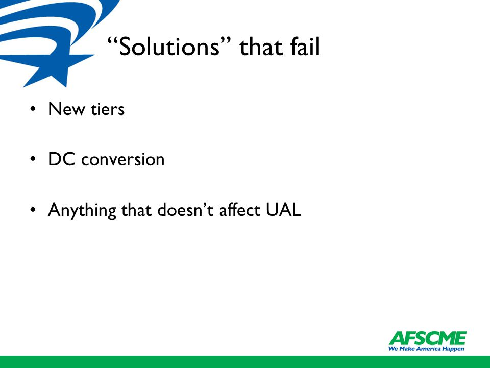 Solutions that fail New tiers DC conversion Anything that doesn't affect UAL