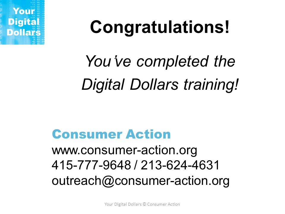 Congratulations. You've completed the Digital Dollars training.
