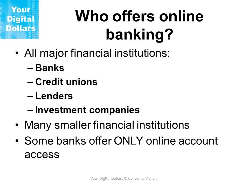 Who offers online banking.