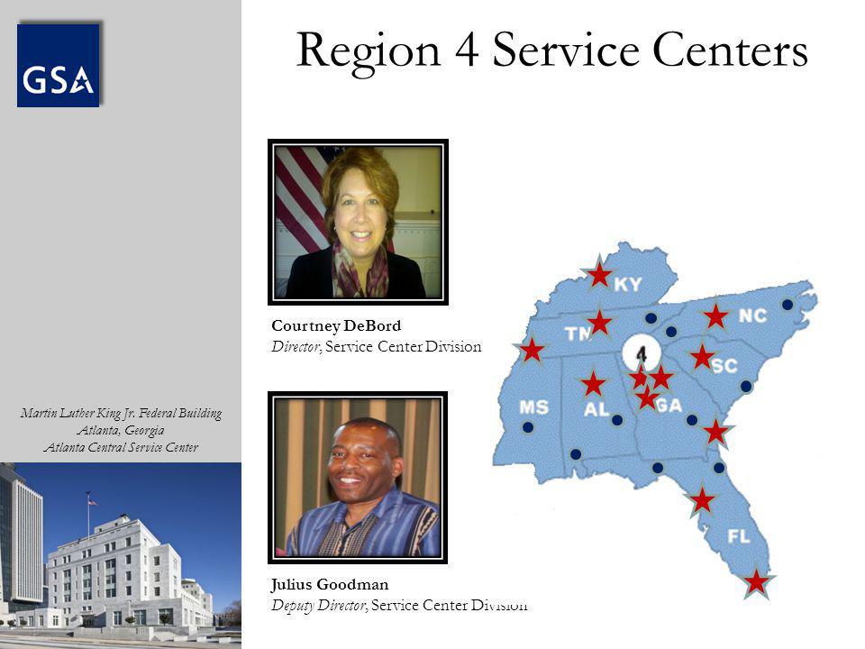 Martin Luther King Jr. Federal Building Atlanta, Georgia Atlanta Central Service Center Courtney DeBord Director, Service Center Division Julius Goodm