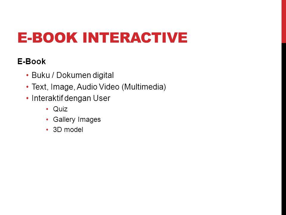 E-Book Buku / Dokumen digital Text, Image, Audio Video (Multimedia) Interaktif dengan User Quiz Gallery Images 3D model