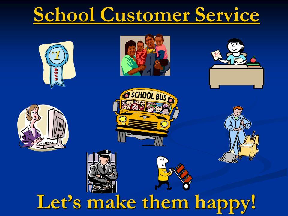 School Customer Service Let's make them happy!