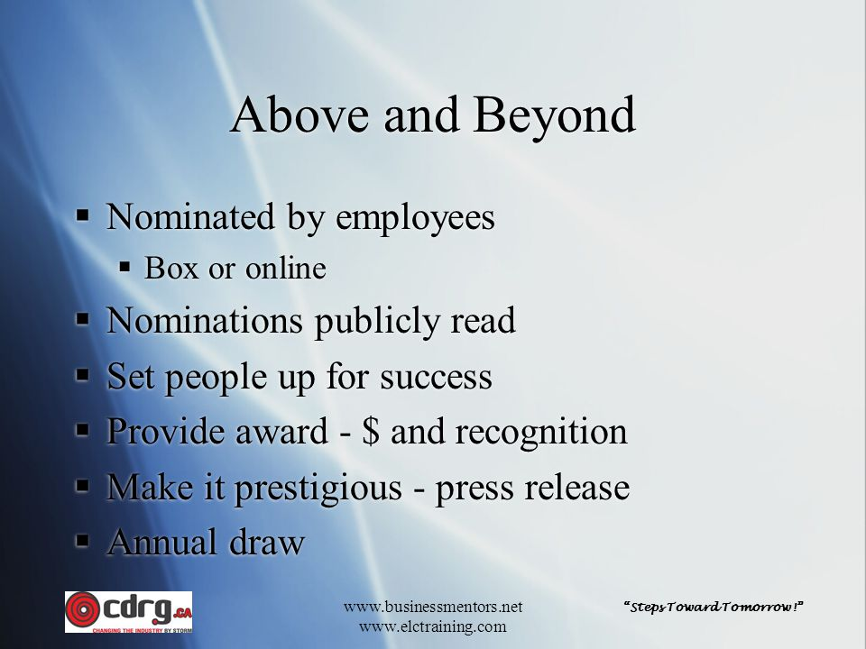 """""""Steps Toward Tomorrow!"""" www.businessmentors.net www.elctraining.com Above and Beyond  Nominated by employees  Box or online  Nominations publicly"""