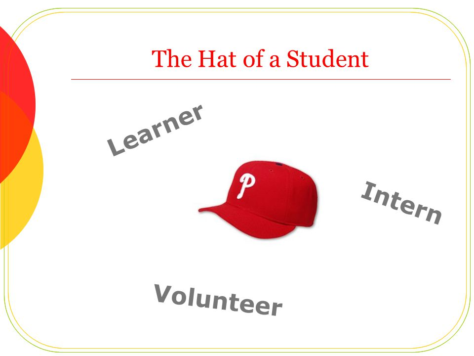 The Hat of a Student Learner Intern Volunteer
