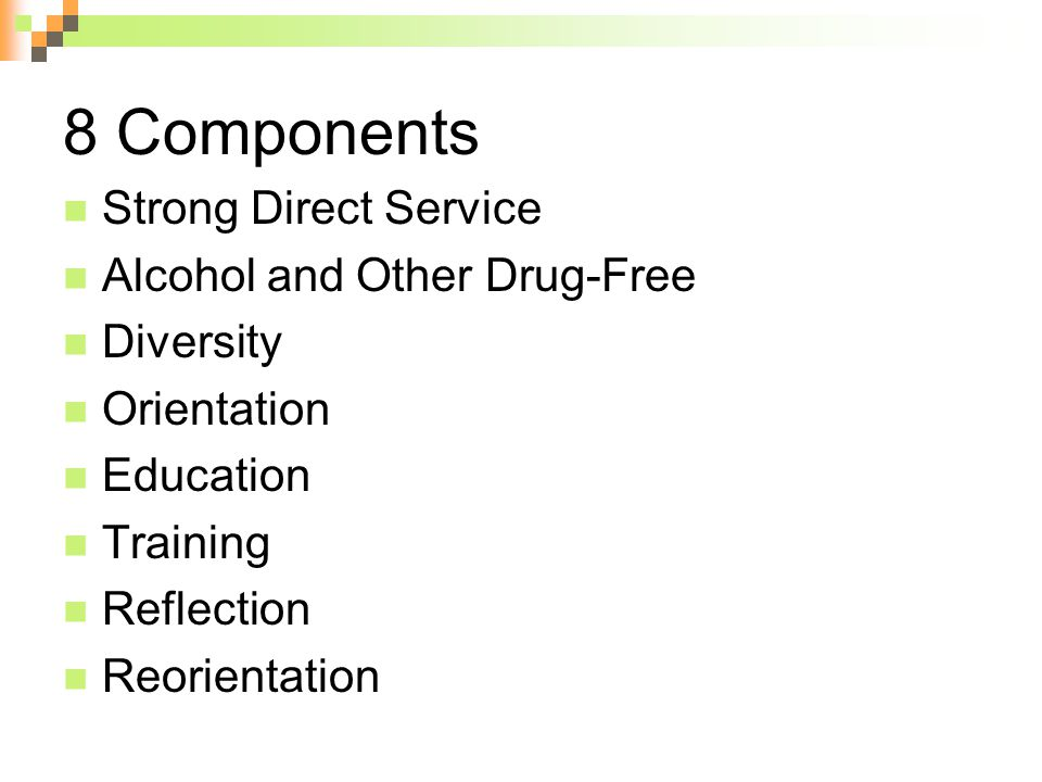 8 Components Strong Direct Service Alcohol and Other Drug-Free Diversity Orientation Education Training Reflection Reorientation