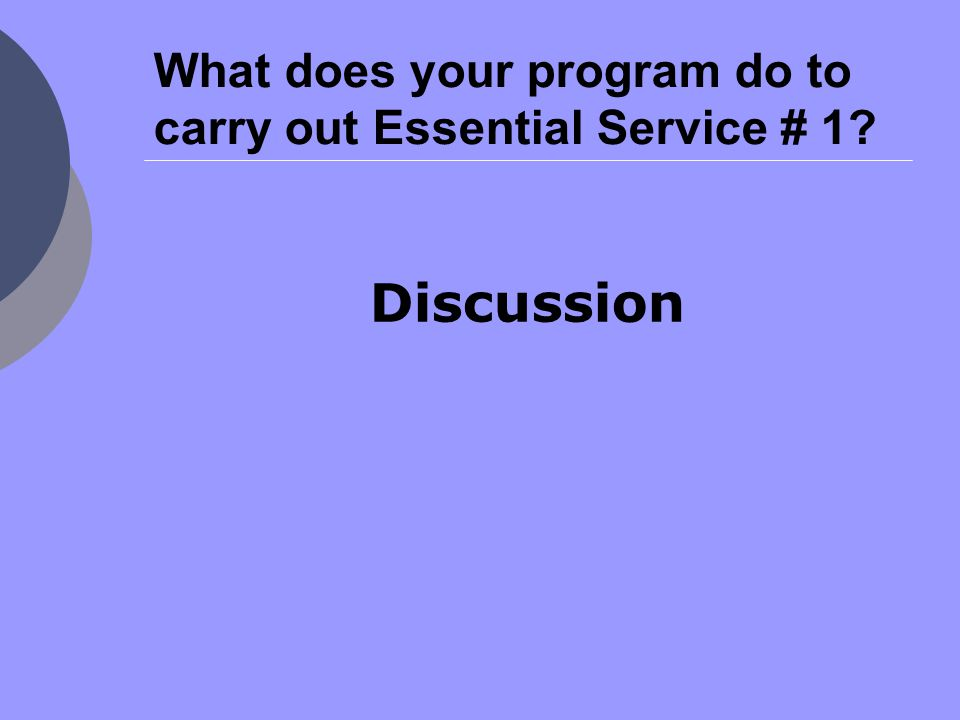What does your program do to carry out Essential Service # 1 Discussion