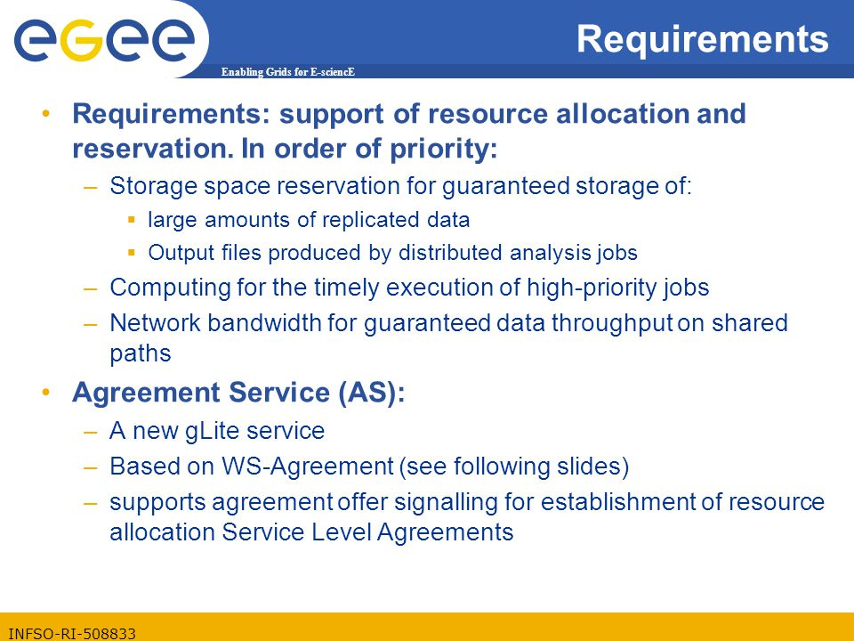 Enabling Grids for E-sciencE INFSO-RI-508833 Requirements Requirements: support of resource allocation and reservation.