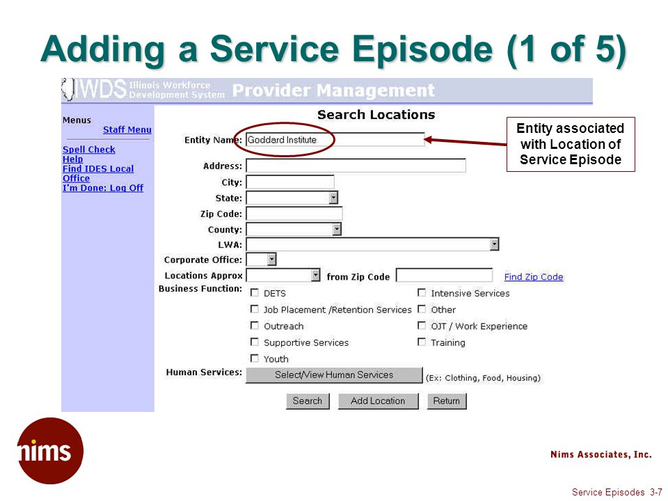 Service Episodes 3-7 Adding a Service Episode (1 of 5) Entity associated with Location of Service Episode