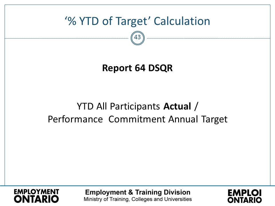 43 '% YTD of Target' Calculation Report 64 DSQR YTD All Participants Actual / Performance Commitment Annual Target