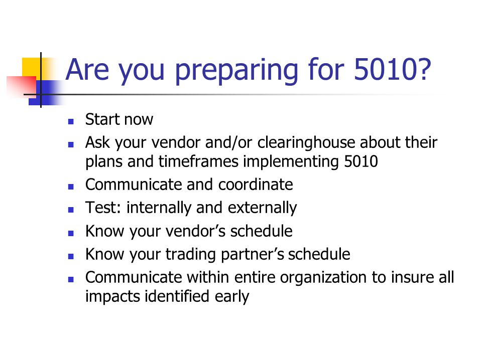 Are you preparing for 5010.