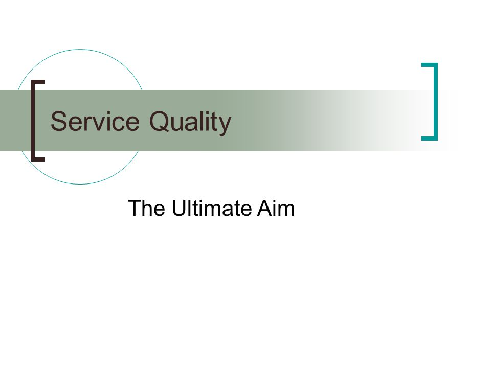 Service Quality The Ultimate Aim