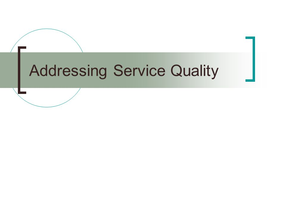 Addressing Service Quality
