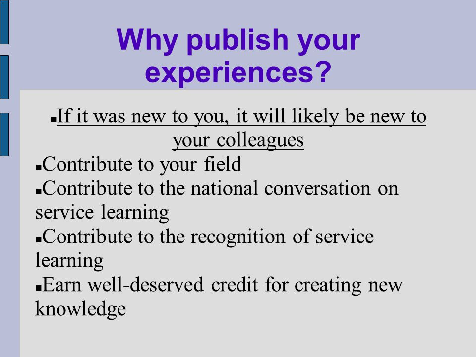 Publications to Target Disciplinary journals with pedagogical interests: College English Publications interested in national educational trends: Change, Issues in Higher Education, The Chronicle of Higher Education Interdisciplinary Journals: Critical Inquiry, Social Change Journals in Education, pedagogy, or service learning