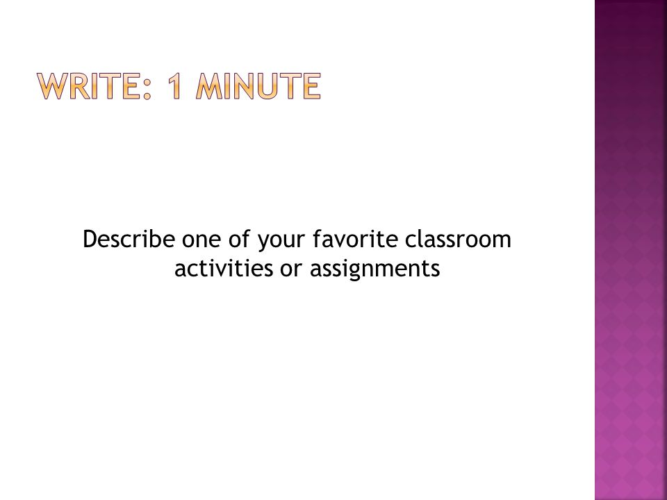 Describe one of your favorite classroom activities or assignments