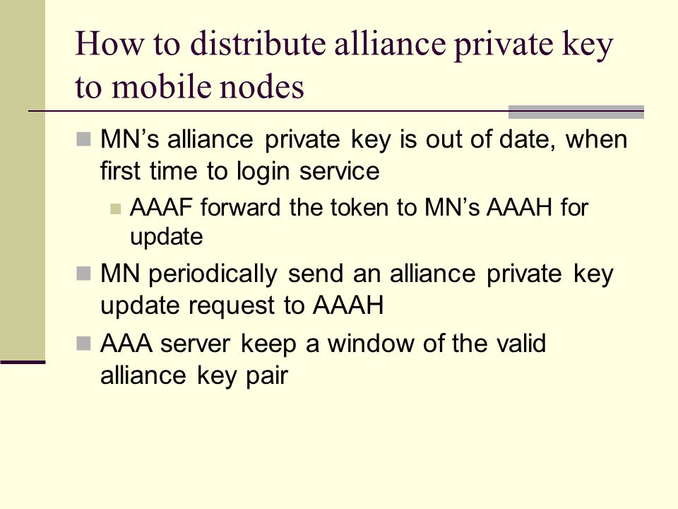 How to distribute alliance private key to mobile nodes MN's alliance private key is out of date, when first time to login service AAAF forward the tok