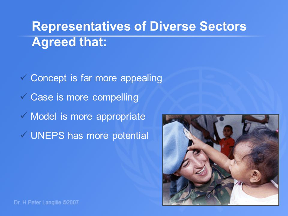 26 Representatives of Diverse Sectors Agreed that: Concept is far more appealing Case is more compelling Model is more appropriate UNEPS has more pote